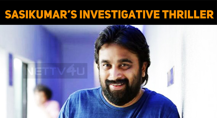 Sasikumar In An Investigative Thriller!