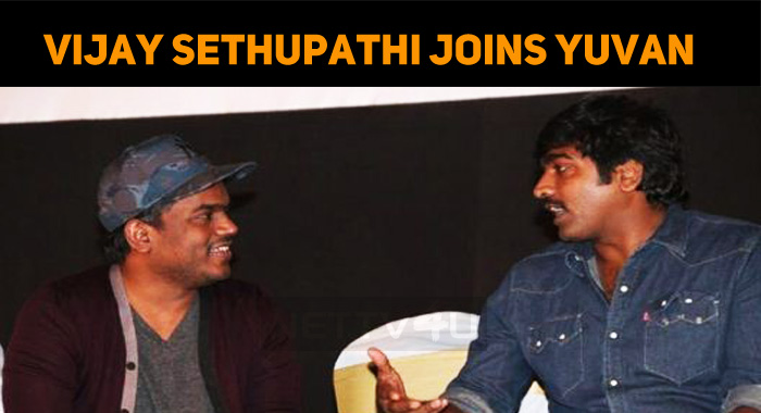 Vijay Sethupathi Joins Yuvan Once Again!