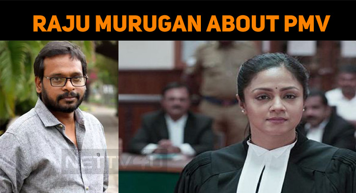 Director Raju Murugan Comments About Ponmagal V..