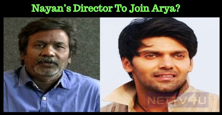 Nayan's Director To Join Arya?