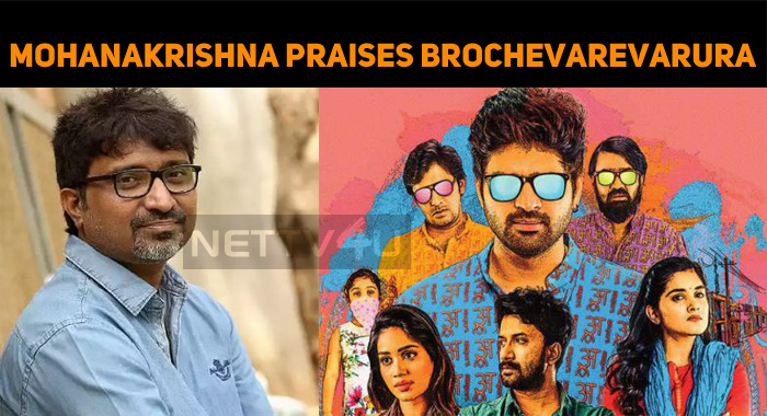 Mohan Krishna Indraganti Appreciated Brochevarevarura Team!