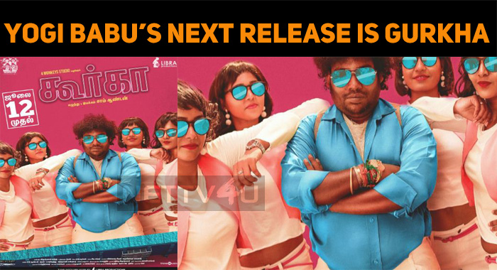 Yogi Babu Is Gearing Up For Gurkha Release!