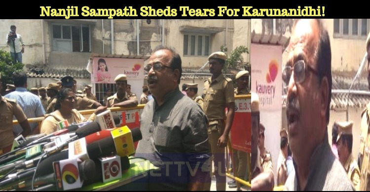 Nanjil Sampath Sheds Tears For Karunanidhi!