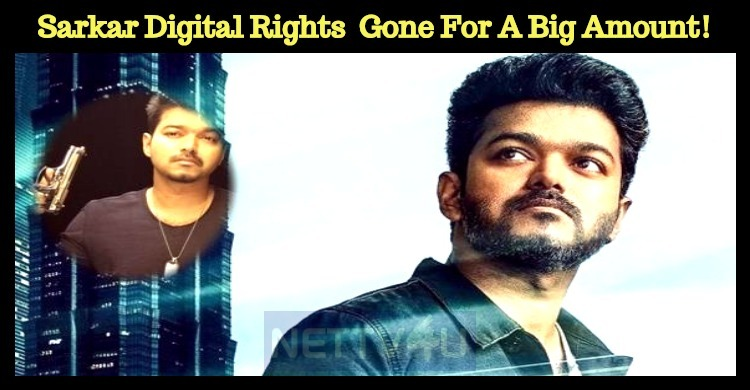 Sarkar Digital Rights Had Gone For A Whopping Amount!