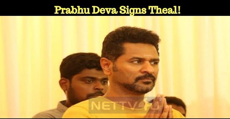 Prabhu Deva Signs Theal!