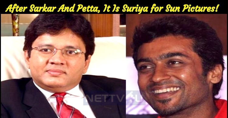 After Sarkar And Petta, It Is Suriya For Sun Pictures!