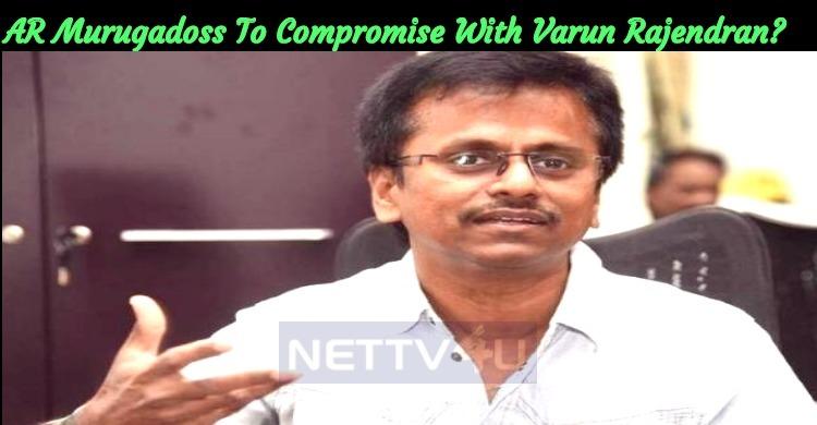 AR Murugadoss To Compromise With Varun Rajendran!