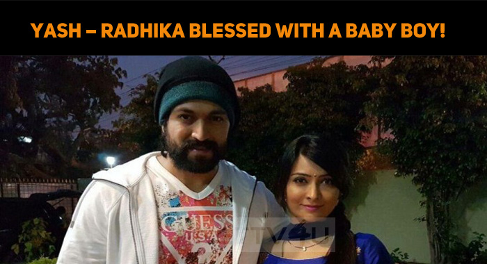Yash – Radhika Blessed With A Baby Boy!