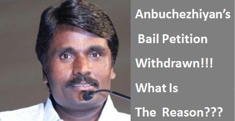 Bail Petition By Anbuchezhian Withdrawn!