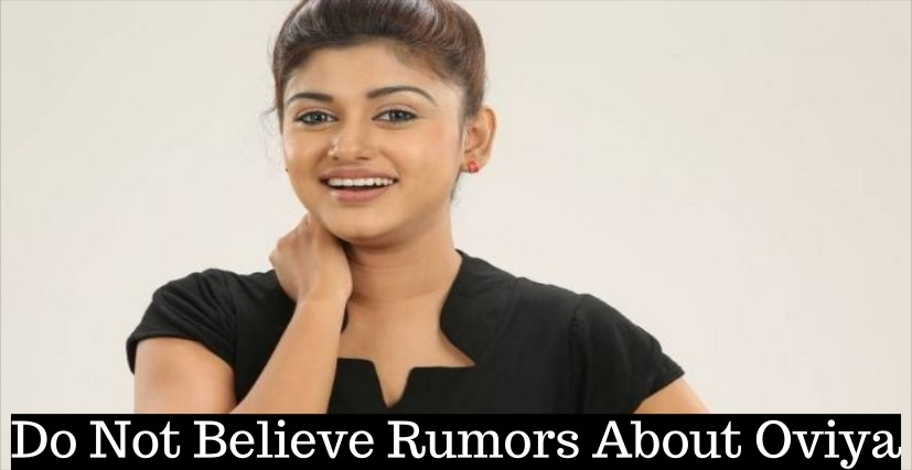 Don't Believe Rumors About Bigg Boss Oviya! Tamil News