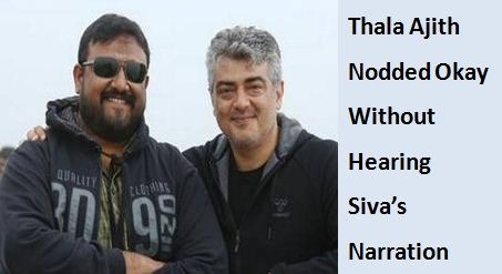 Without Hearing The Script, Ajith Okayed The Project!