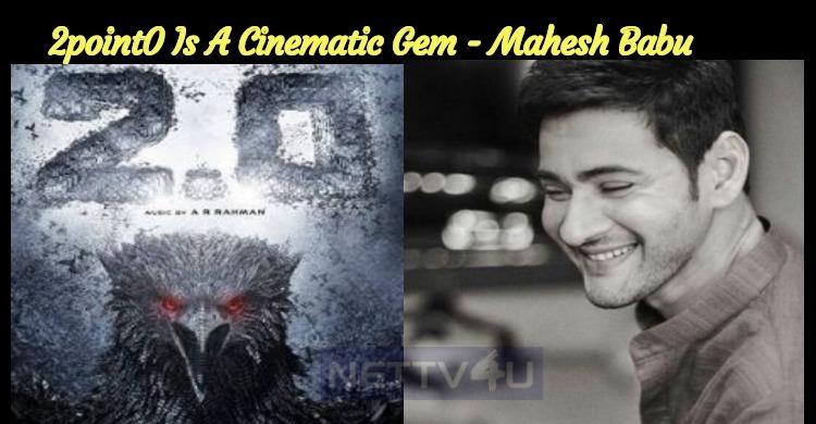 2point0 Is A Cinematic Gem - Mahesh Babu
