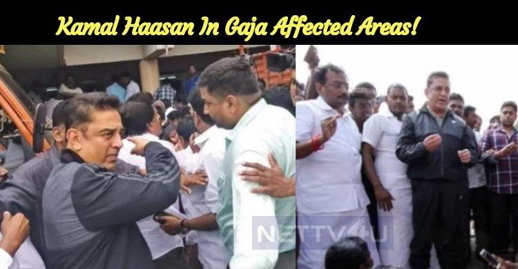 Kamal Haasan In Gaja Affected Areas!