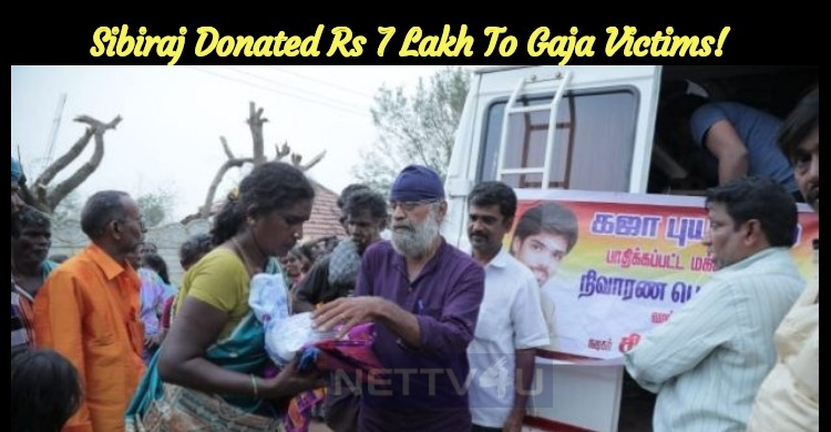 Sibiraj Donated Rs 7 Lakh Worth Relief Materials To Gaja Victims!