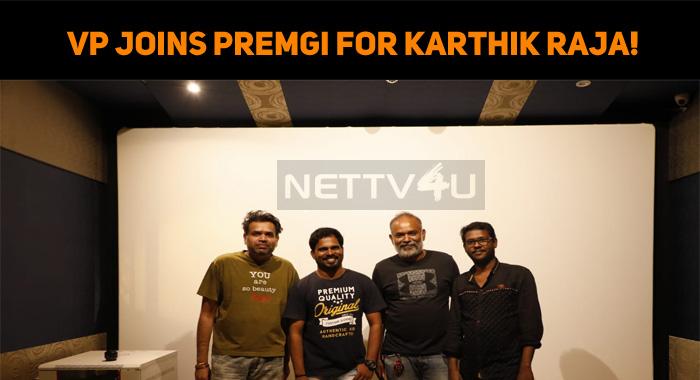 Venkat Prabhu Joins Premgi Amaren For Karthik Raja!