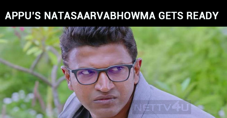 Appu's Natasaarvabhowma Gets Ready To Hit The Screens!