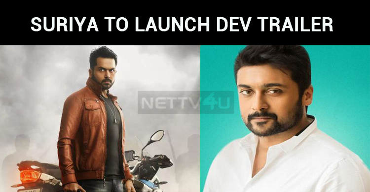Suriya To Launch Dev Trailer Today!