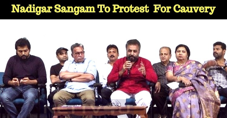 Nadigar Sangam To Organize A Protest For Cauver..