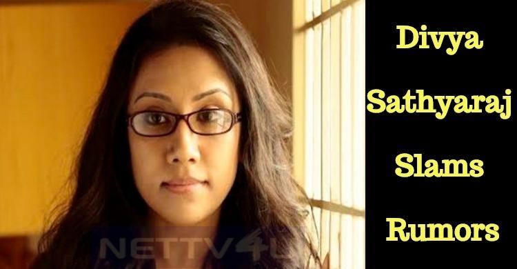 Sathyaraj's Daughter Refutes The Rumors!