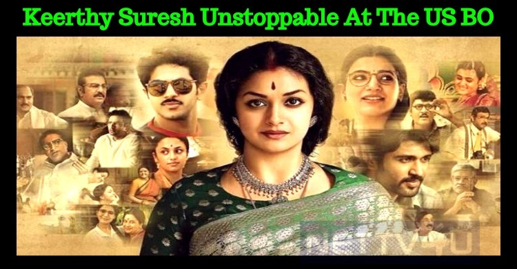 Keerthy Suresh Unstoppable At The US Box Office!