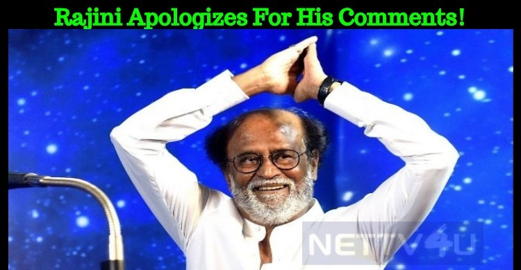 Rajini Apologizes For His Comments!