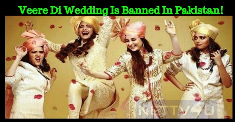 Veere Di Wedding Is Banned In Pakistan!