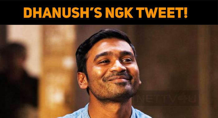 Dhanush's NGK Tweet!