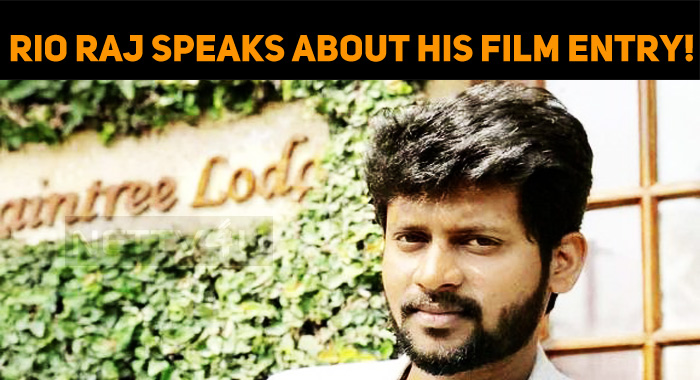 Rio Raj Speaks About His Film Entry!