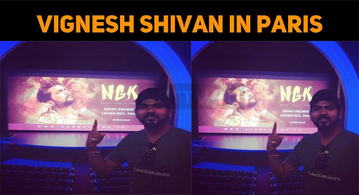 Vignesh Shivan Watched NGK At La Grand Rex!