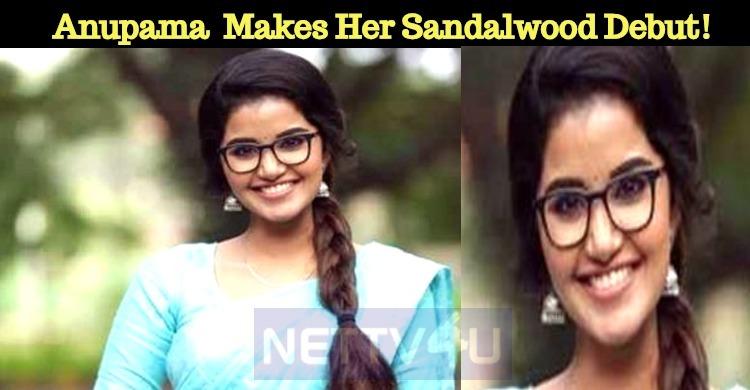 Anupama Parameshwaran Makes Her Sandalwood Debut!