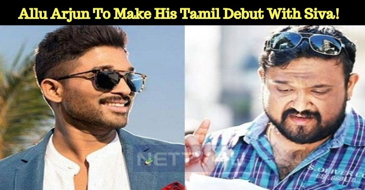 Allu Arjun To Make His Tamil Debut With Siva!
