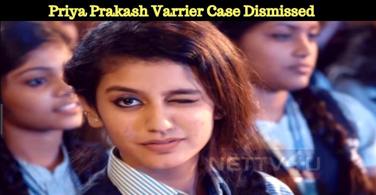 Case On Priya Prakash Varrier Dismissed By The ..