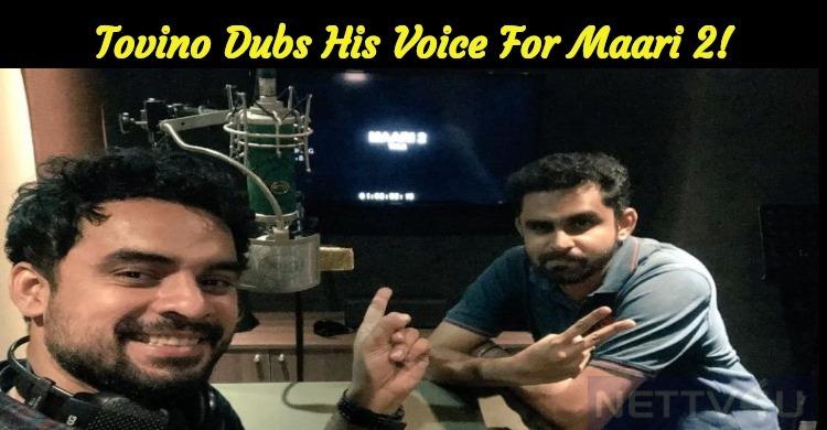 Tovino Dubs His Voice For Maari 2!