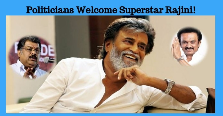 Politicians Welcome Superstar Rajini!