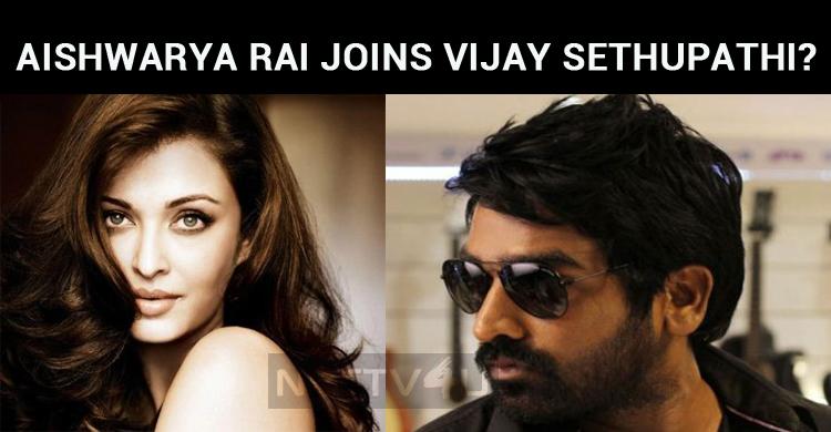 Aishwarya Rai Joins Vijay Sethupathi?