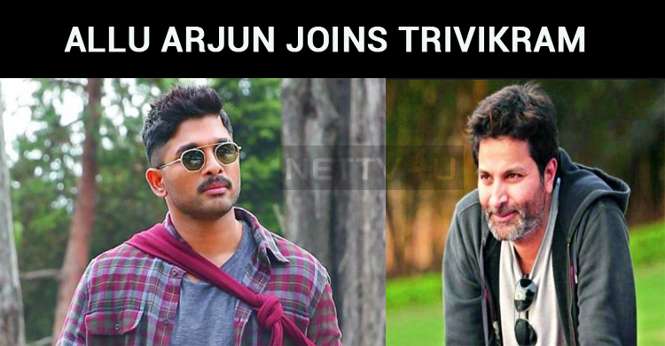 Allu Arjun Joins Trivikram For The Third Time!