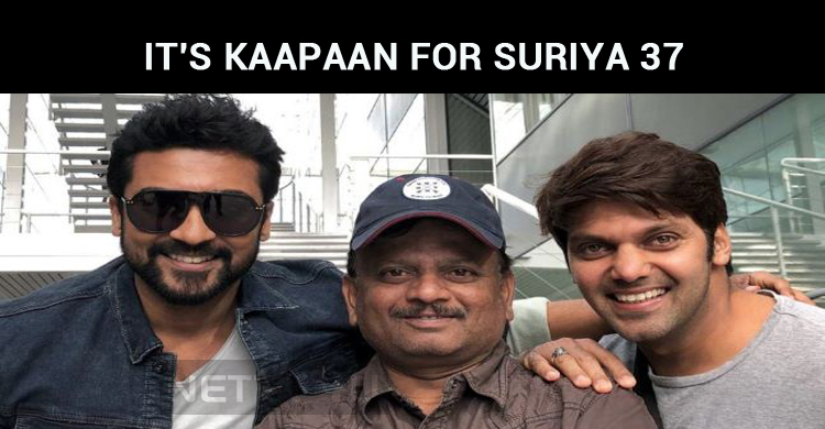 It's Kaapaan After Maatraan For Suriya –KV Anan..