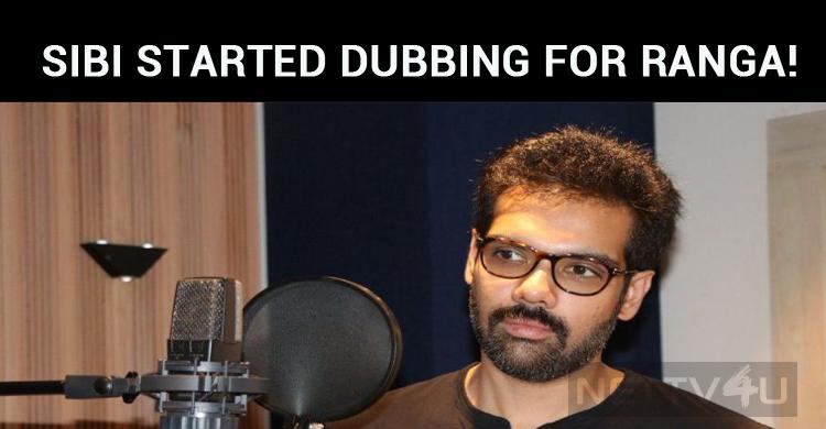 Sibiraj Started Dubbing For Ranga!