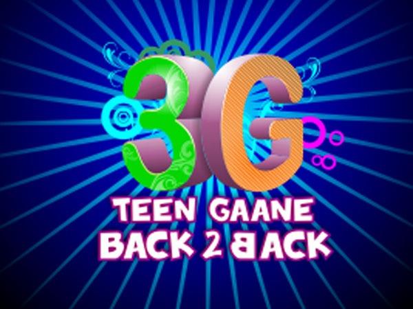 3G Teen Gaane Back 2 Back