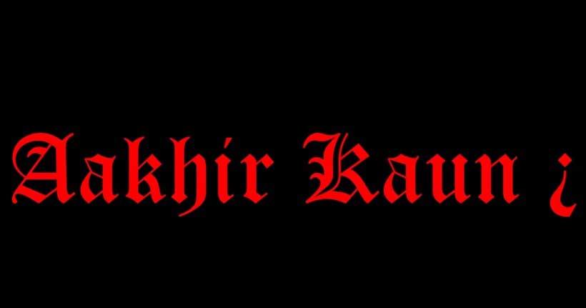 Aakhir Kaun