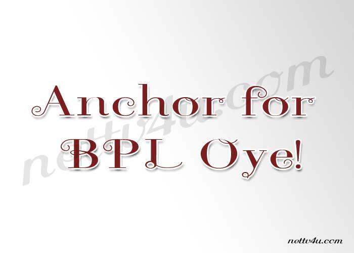 Anchor for BPL Oye