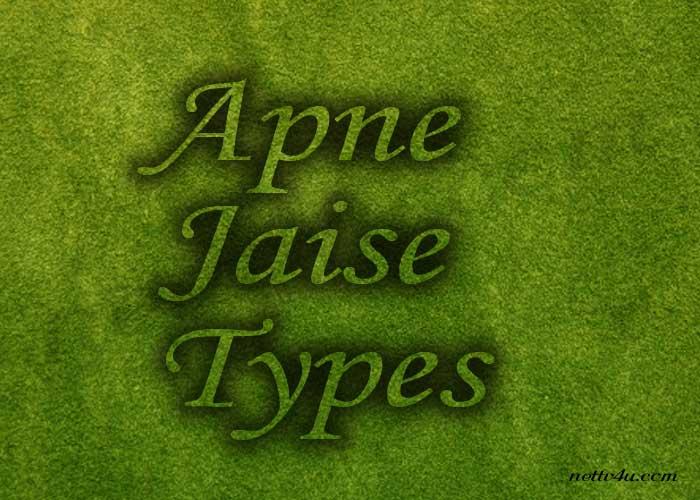 Apne Jaise Types