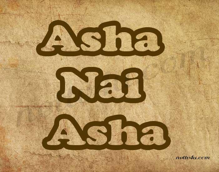 Asha Nai Asha