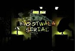 Bhootwala Serial
