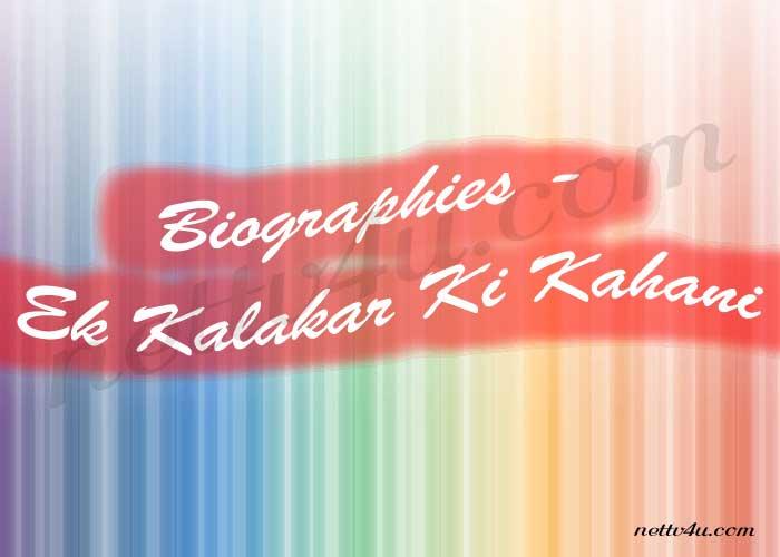 Biographies Ek Kalakar Ki Kahani
