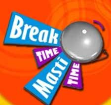 Break Time Masti Time