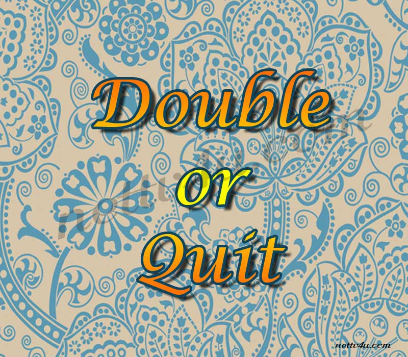 Double Or Quit