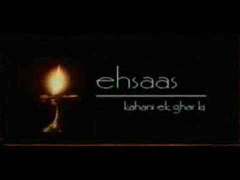 Ehsaas - Kahani Ek Ghar Ki