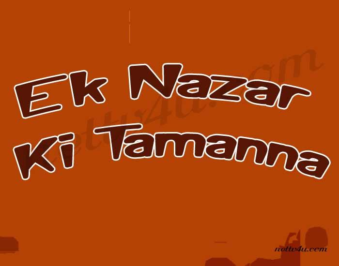 Ek Nazar Ki Tamanna