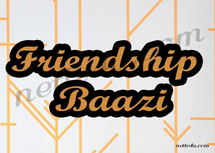 Friendship Baazi